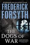 Dogs of War - Frederick Forsyth