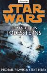 Die Macht des Todessterns (Star Wars) - Michael Reaves, Steve Perry, Andreas Kasprzak