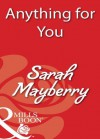 Anything for You (Mills & Boon Blaze) - Sarah Mayberry