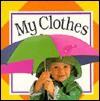 My Clothes Board Book - Harriet Ziefert, Snapshot Books