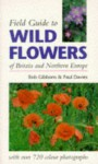Field Guide to Wild Flowers of Britain and Northern Europe - Bob Gibbons, Paul Harcourt Davies