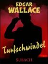 Turfschwindel - Eckhard Henkel, Edgar Wallace, Ravi Ravendro