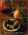 Olives and Oranges: Recipes and Flavor Secrets from Italy, Spain, Cyprus, and Beyond - Sara Jenkins, Mindy Fox, Alan Richardson