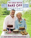 Great British Bake Off: Everyday: Over 100 Foolproof Bakes - Linda Collister