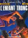 L'enfant Tronc - Arno