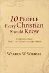 10 People Every Christian Should Know - Warren W. Wiersbe