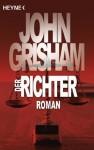 Der Richter: Roman (German Edition) - John Grisham, Bea Reiter, Heiner Friedlich