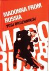 Madonna from Russia - Yuri Druzhnikov, Thomas Moore