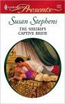 The Sheikh's Captive Bride - Susan Stephens