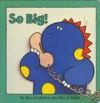 SO BIG! (Look at Me Books) - Harriet Ziefert, Mavis Smith