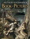 Arthur Rackham's Book of Pictures - Arthur Rackham, Arthur Quiller-Couch