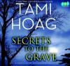 Secrets to the Grave (Oak Knoll #2) - Tami Hoag, Kirsten Potter