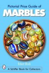 Pictorial Price Guide of Marbles - Robert Block