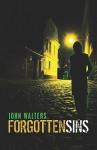 Forgotten Sins - John Walters