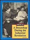 A Sweatshop During the Industrial Revolution - Adam Woog