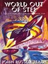 World Out of Step: The Golden Amazon Saga, Book Ten - John Russell Fearn