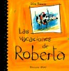 Las Vacaiones de Roberta - Silvia Francia, Clarisa De LA Rosa