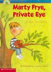 Marty Frye, Private Eye - Janet Tashjian, Laurie Keller