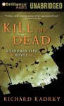 Kill the Dead - Richard Kadrey, MacLeod Andrews