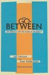 The Go-Between: Jan Eliasson and the Styles of Mediation - Isak Svensson, Peter Wallensteen