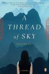 A Thread of Sky: A Novel - Deanna Fei