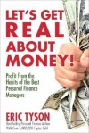 Let's Get Real about Money!: Profit from the Habits of the Best Personal Finance Managers - Eric Tyson