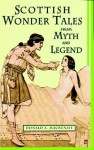 Scottish Wonder Tales from Myth and Legend - Donald Alexander Mackenzie, John Duncan