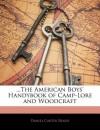 The American Boys' Handybook of Camp-Lore and Woodcraft - Daniel Carter Beard