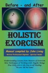 Holistic Exorcism - John M. Living