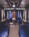 Luxury Trains (Luxury Books) - John Smith