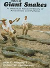 Tales of Giant Snakes: A Historical Natural History of Anacondas and Pythons - John C. Murphy, Robert W. Henderson