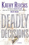 Deadly Décisions  - Kathy Reichs