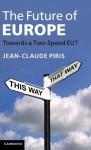 The Future of Europe - Jean-Claude Piris