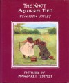 The Knot Squirrel Tied - Alison Uttley, Margaret Tempest