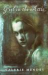 Girl in the Attic - Valerie Mendes