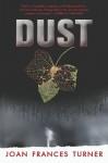 Dust - Joan Frances Turner