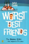 Worst Best Friends - Max Dann