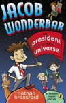 Jacob Wonderbar for President of the Universe - Nathan Bransford