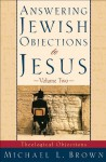 Answering Jewish Objections to Jesus : Volume 2: Theological Objections - Michael L. Brown