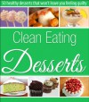 Clean Eating Desserts - 50 recipes to help you lose weight - Susan Kay