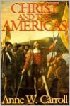 Christ And The Americas - Anne W. Carroll