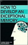 How to Develop an Exceptional Memory - Morris N. Young, Walter B. Gibson