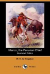 Manco, the Peruvian Chief (Illustrated Edition) (Dodo Press) - W.H.G. Kingston