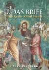 The Judas Brief: Who Really Killed Jesus? - Gary Greenberg