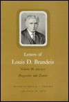 Letters of Louis D. Brandeis, Vol. 3, 1913-1915: Progressive and Zionist - Louis D. Brandeis, David W. Levy, Melvin I. Urofsky