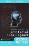 Understanding Artificial Intelligence (Science Made Accessible) - Editors of Scientific American Magazine, Sandy Fritz, Rodney A. Brooks