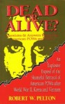 Dead Or Alive?: Questions & Answers Regarding American Po Ws And Mi As - Robert W. Pelton