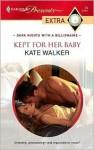 Kept for Her Baby - Kate Walker