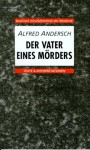 Der Vater eines Mörders. Texte und Interpretationen. (Lernmaterialien) - Alfred Andersch, Karl Hotz