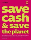 Collins Save Cash and Save the Planet: Published in Association with Friends of the Earth - Andrea Smith